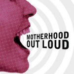 Motherhood Out Loud: Not Just For Moms!