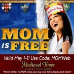 It's a Very Happy Mothers Day at Medieval Times ~ Mom gets in for Free!