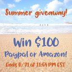 $100 Summer Giveaway – Paypal or Amazon!